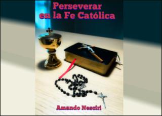 Perseverar en la fe católica