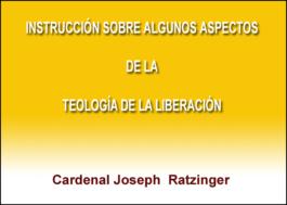 """Instrucción sobre algunos aspectos de la """"Teología de la Liberación"""""""
