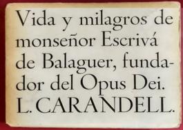 Vida y Milagros de Monseñor Escriva de Balaguer