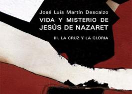 Vida y misterio de Jesús de Nazaret, III. La cruz y la gloria