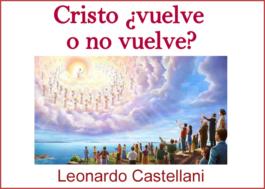 Cristo ¿vuelve o no vuelve?