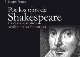 Por los ojos de Shakespeare: La clave católica oculta en su literatura