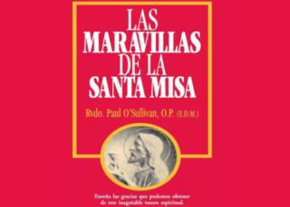 Las Maravillas de la Santa Misa