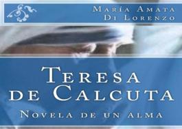 Teresa de Calcuta, Novela de un alma