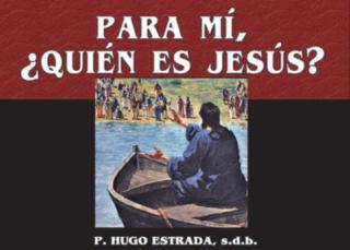 Para mi, ¿Quién es Jesús?