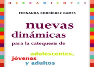 Nuevas Dinámicas Para la Catequesis de Adolescentes, Jóvenes y Adultos