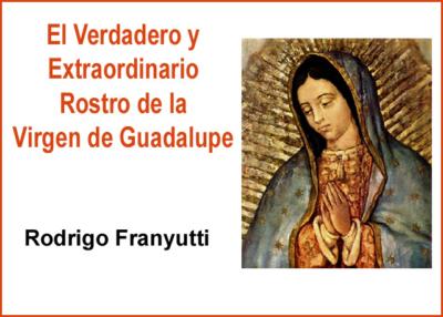 Libro eBook PDF El Verdadero y Extraordinario Rostro de la Virgen de Guadalupe