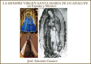 Libro eBook PDF La siempre Virgen Santa María de Guadalupe en España y México