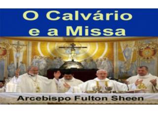 Descargar Libro PDF O Calvário e a Missa