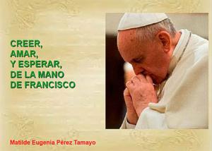 Libro eBook Creer, Amar, y Esperar, de la mano del Papa Francisco