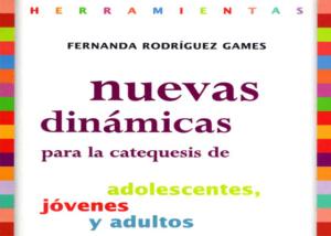 Libro eBook Nuevas Dinámicas Para la Catequesis de Adolescentes, Jóvenes y Adultos