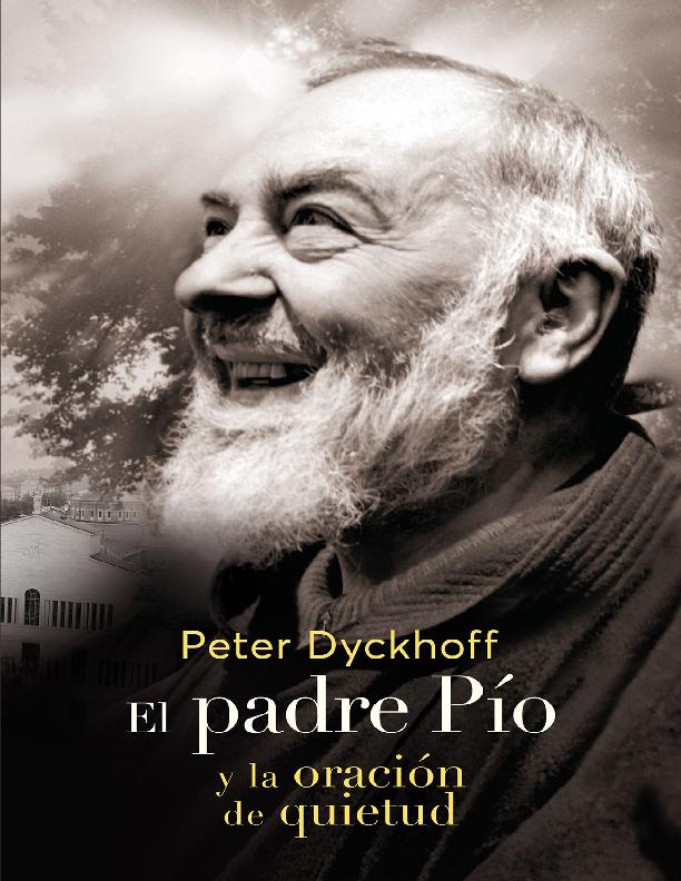 El padre Pio y la oracion de qu - Peter Dyckhoff.pdf