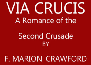 Book eBook Via Crucis: A Romance of the Second Crusade